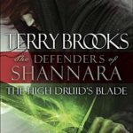 [PDF] [EPUB] The High Druid's Blade (The Defenders of Shannara, #1) Download