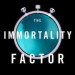 [PDF] [EPUB] The Immortality Factor Download