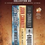 [PDF] [EPUB] The John Connolly Collection #2: The White Road, The Black Angel, and The Unquiet Download