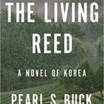 [PDF] [EPUB] The Living Reed: A Novel of Korea Download