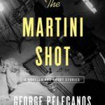 [PDF] [EPUB] The Martini Shot: A Novella and Stories Download