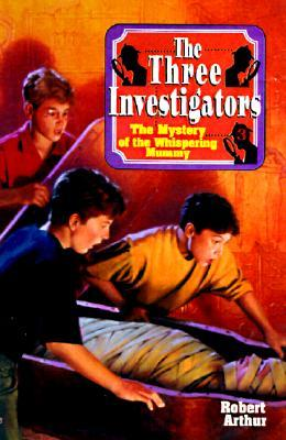 [PDF] [EPUB] The Mystery Of The Whispering Mummy (The Three Investigators, 3) Download by Robert Arthur