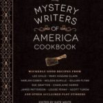 [PDF] [EPUB] The Mystery Writers of America Cookbook: Wickedly Good Meals and Desserts to Die For Download