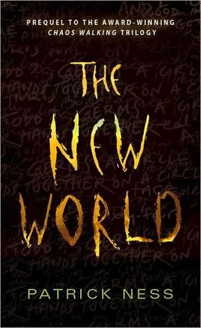 [PDF] [EPUB] The New World (Chaos Walking, #0.5) Download by Patrick Ness