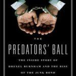 [PDF] [EPUB] The Predators' Ball: The Inside Story of Drexel Burnham and the Rise of the Junk Bond Raiders Download