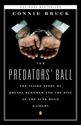 [PDF] [EPUB] The Predators' Ball: The Inside Story of Drexel Burnham and the Rise of the Junk Bond Raiders Download by Connie Bruck