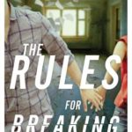 [PDF] [EPUB] The Rules for Breaking (The Rules for Disappearing, #2) Download