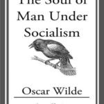 [PDF] [EPUB] The Soul of Man Under Socialism Download