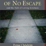 [PDF] [EPUB] The Wisdom of No Escape: And the Path of Loving Kindness Download
