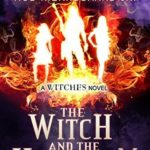 [PDF] [EPUB] The Witch and the Huntsman (Witches, #3) Download