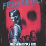 [PDF] [EPUB] The Wrong Girl (Return to Fear Street, #2) Download