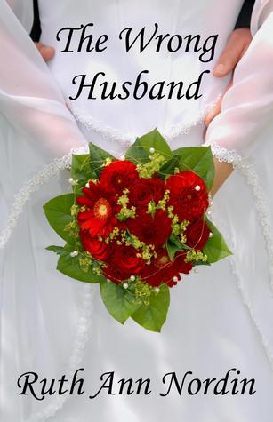 [PDF] [EPUB] The Wrong Husband (Nebraska Historicals, #5) Download by Ruth Ann Nordin