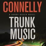 [PDF] [EPUB] Trunk Music (Harry Bosch, #5; Harry Bosch Universe, #6) Download