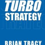 [PDF] [EPUB] TurboStrategy: 21 Powerful Ways to Transform Your Business and Boost Your Profits Quickly Download