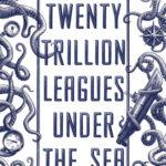 [PDF] [EPUB] Twenty Trillion Leagues Under the Sea Download