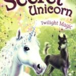 [PDF] [EPUB] Twilight Magic (My Secret Unicorn, #10) Download