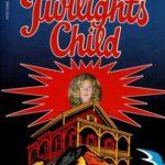 [PDF] [EPUB] Twilight's Child Download