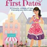 [PDF] [EPUB] Two Last First Dates: A Romantic Comedy of Love, Friendship and More Cake Download