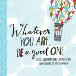 [PDF] [EPUB] Whatever You Are, Be a Good One Download
