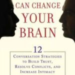 [PDF] [EPUB] Words Can Change Your Brain: 12 Conversation Strategies to Build Trust, Resolve Conflict, and Increase Intimacy Download