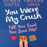 [PDF] [EPUB] YOU WERE MY CRUSH: Till You Said You Love Me! Download