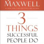 [PDF] [EPUB] 3 Things Successful People Do: The Road Map That Will Change Your Life Download