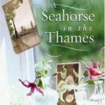 [PDF] [EPUB] A Seahorse in the Thames Download