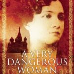 [PDF] [EPUB] A Very Dangerous Woman: The Lives, Loves and Lies of Russia's Most Seductive Spy Download