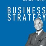 [PDF] [EPUB] Business Strategy (The Brian Tracy Success Library) Download