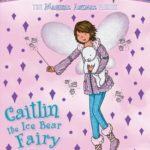 [PDF] [EPUB] Caitlin the Ice Bear Fairy (Magical Animal Fairies #7) Download