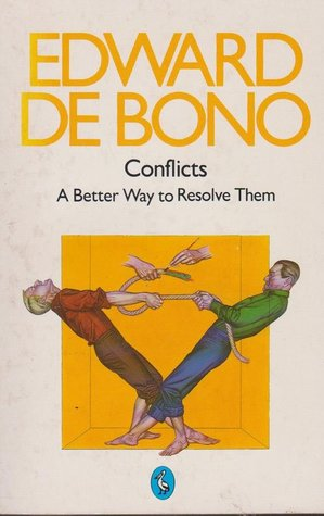[PDF] [EPUB] Conflicts: A Better Way To Resolve Them Download by Edward de Bono