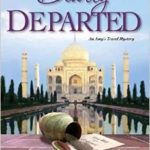 [PDF] [EPUB] Dearly Departed (Amy's Travel Mystery, #2) Download