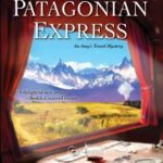 [PDF] [EPUB] Death on the Patagonian Express (Amy's Travel Mystery #3) Download