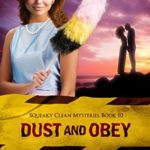 [PDF] [EPUB] Dust and Obey (Squeaky Clean Mysteries #10) Download