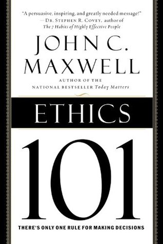 [PDF] [EPUB] Ethics 101: What Every Leader Needs To Know Download by John C. Maxwell