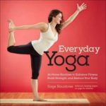 [PDF] [EPUB] Everyday Yoga: At-Home Routines to Enhance Fitness, Build Strength, and Restore Your Body Download