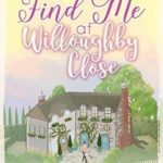 [PDF] [EPUB] Find Me at Willoughby Close Download