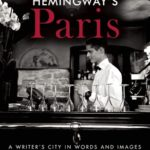 [PDF] [EPUB] Hemingway's Paris: A Writer's City in Words and Images Download
