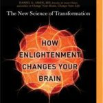 [PDF] [EPUB] How Enlightenment Changes Your Brain: The New Science of Transformation Download