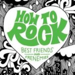 [PDF] [EPUB] How to Rock Best Friends and Frenemies Download