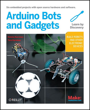 [PDF] [EPUB] Make: Arduino Bots and Gadgets: Six Embedded Projects with Open Source Hardware and Software Download by Tero Karvinen
