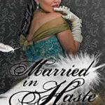 [PDF] [EPUB] Married In Haste (Marriage by Fate #2) Download