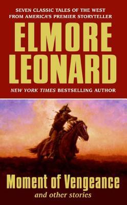 [PDF] [EPUB] Moment of Vengeance and Other Stories Download by Elmore Leonard