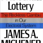 [PDF] [EPUB] Presidential Lottery: The Reckless Gamble in Our Electoral System Download