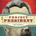 [PDF] [EPUB] Project President: Bad Hair and Botox on the Road to the White House Download