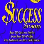 [PDF] [EPUB] Rich Dad's Success Stories: Real Life Success Stories from Real Life People Who Followed the Rich Dad Lessons Download