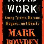 [PDF] [EPUB] Road Work: Among Tyrants, Heroes, Rogues, and Beasts Download