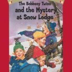 [PDF] [EPUB] The Bobbsey Twins and the Mystery at Snow Lodge (Bobbsey Twins #5) Download