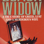 [PDF] [EPUB] The Confessions of an American Black Widow: A True Story of Greed, Lust and a Murderous Wife Download