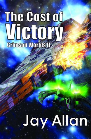 [PDF] [EPUB] The Cost of Victory (Crimson Worlds #2) Download by Jay Allan